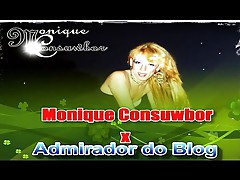 Monique Consuwbor x Admirador do Blog